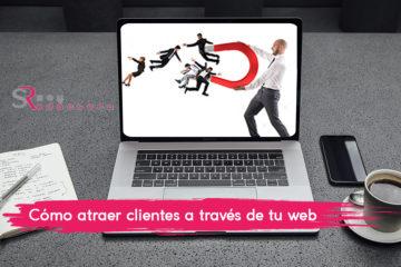 4 estrategias para atraer clientes potenciales a través de tu web