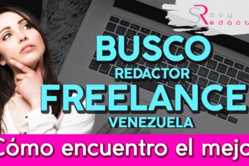 busco redactor en venezuela ¿cómo encuentro el mejor?
