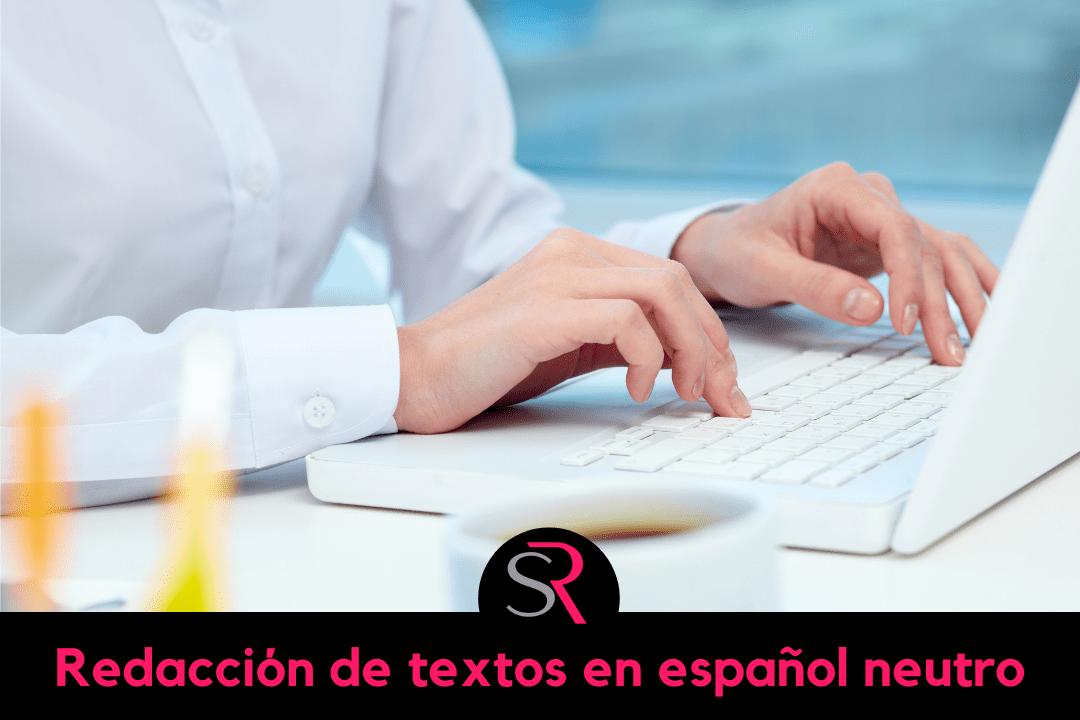 Redacción de textos en español neutro